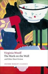 Mark on the Wall and Other Short Fiction | Virginia Woolf |