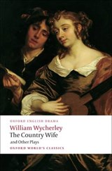 Country Wife and Other Plays | William Wycherley |