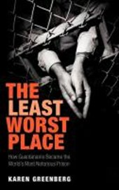The Least Worst Place | Karen J. Greenberg |