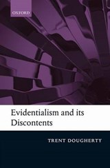Evidentialism and Its Discontents |  |