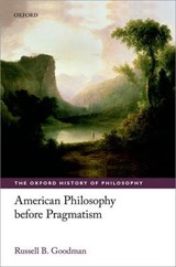 American Philosophy before Pragmatism | Russell B Goodman |
