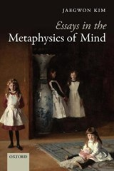Essays in the Metaphysics of Mind | Jaegwon Kim |