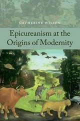 Epicureanism at the Origins of Modernity | Catherine Wilson |