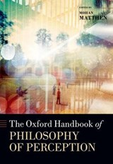 The Oxford Handbook of Philosophy of Perception |  |