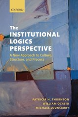 The Institutional Logics Perspective | Patricia H. Thornton |