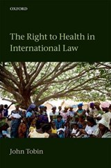 The Right to Health in International Law | John Tobin |