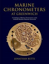 Marine Chronometers at Greenwich | Jonathan Betts |