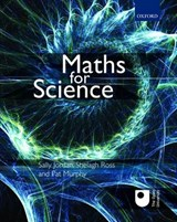 Maths for Science | Sally (senior Lecturer, The Open University) Jordan ; Shelagh (formerly Senior Lecturer, The Open University) Ross ; Pat (visiting Senior Lecturer, The Open University) Murphy |