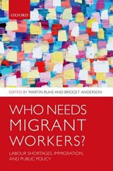 Who Needs Migrant Workers? | Bridget Ruhs |