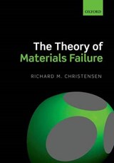 The Theory of Materials Failure | Richard M. Christensen |