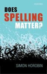 Does Spelling Matter? | Simon Horobin |