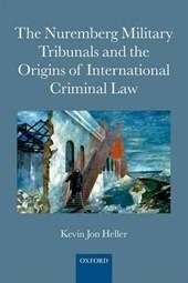 Nuremberg Military Tribunals and the Origins of Internationa
