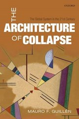 The Architecture of Collapse | Mauro F. Guillen |