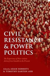 Civil Resistance and Power Politics | Adam Roberts |