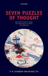 Seven Puzzles of Thought And How to Solve Them | Sainsbury, R. M. ; Tye, Michael |
