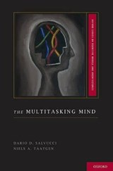 The Multitasking Mind | Salvucci, Dario D. ; Taatgen, Niels A. |