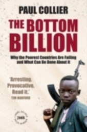 Bottom Billion: Why the Poorest Countries are Failing and What Can Be Done About It | Paul Collier |