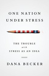 One Nation Under Stress | Dana Becker |