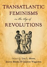 Transatlantic Feminisms in the Age of Revolutions |  |