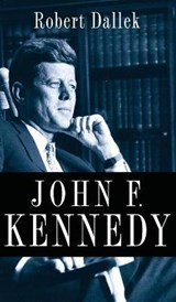 John F. Kennedy | Robert Dallek |