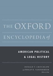 The Oxford Encyclopedia of American Political and Legal History | Donald T. Critchlow |