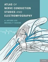 Atlas of Nerve Conduction Studies and Electromyography | Leis, A. Arturo, M.D. ; Schenk, Michael P. |