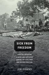 Sick from Freedom | Jim Downs |