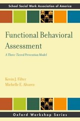 Functional Behavioral Assessment | Filter, Kevin J. ; Alvarez, Michelle E. |
