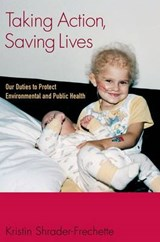 Taking Action, Saving Lives | Kristin Shrader-Frechette |