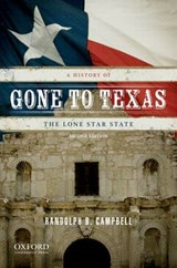 Gone to Texas | Randolph B. Campbell |