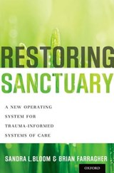 Restoring Sanctuary | Bloom, Sandra L., M.D. ; Farragher, Brian |