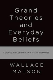 Grand Theories and Everyday Beliefs