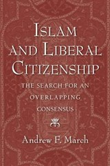 Islam and Liberal Citizenship | Andrew F March |
