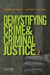 Demystifying Crime and Criminal Justice | Robert M. Bohm |