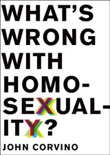 What's Wrong with Homosexuality? | John Corvino |