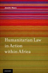 Humanitarian Law in Action Within Africa | Jennifer Moore |