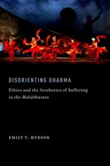 Disorienting Dharma | Emily T. Hudson |