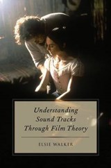 Understanding Sound Tracks Through Film Theory | Elsie Walker |