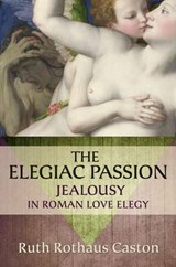Elegiac Passion | Ruth Rothaus Caston |