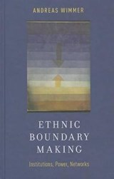 Ethnic Boundary Making | Andreas (professor Of Sociology, Professor of Sociology, Princeton University) Wimmer |
