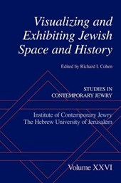 Visualizing and Exhibiting Jewish Space and History | Richard I. Cohen |
