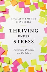 Thriving Under Stress | Thomas W. Britt |