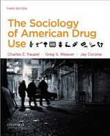 The Sociology of American Drug Use | Charles E. Faupel |