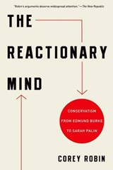 The Reactionary Mind | Corey Robin |
