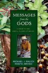 Messages from the Gods | Michael J. Balick ; Rosita Arvigo |