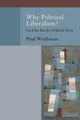 Why Political Liberalism? | Paul Weithman |