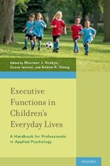 Executive Functions in Children's Everyday Lives | Maureen J Hoskyn |