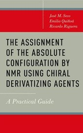 The Assignment of the Absolute Configuration by Nmr Using Chiral Derivatizing Agents
