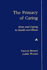 The Primacy of Caring | Benner, Patricia ; Wrubel, Judith |