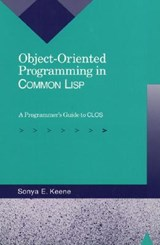 Object-Oriented Programming in Common LISP | Sonya E. Keene |